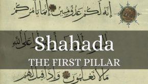shahadah he first pillar of IIslam